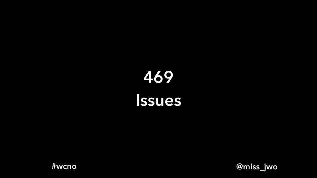 @miss_jwo #wcno 469 Issues