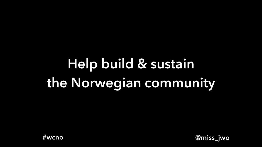 @miss_jwo #wcno Help build & sustain the Norweg...