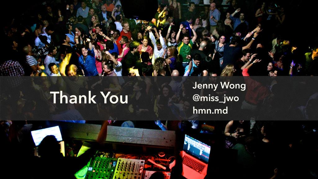 Thank You Jenny Wong @miss_jwo hmn.md