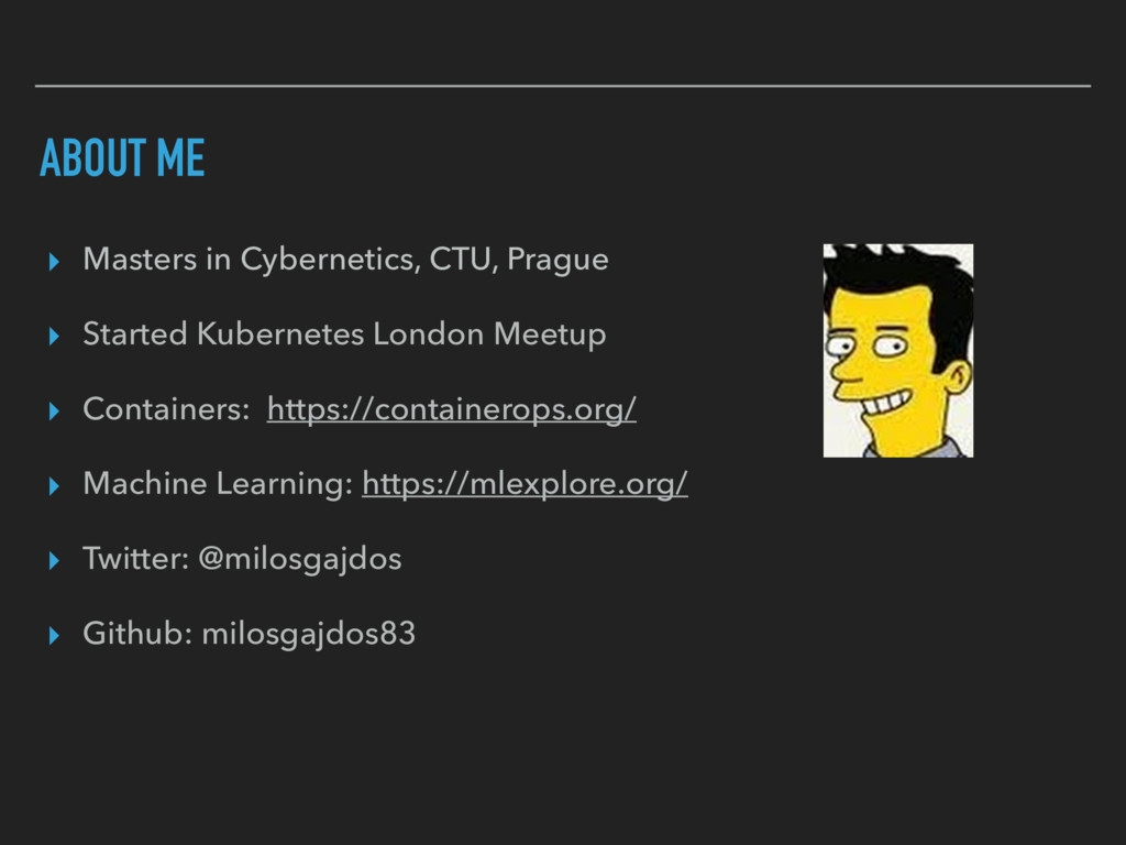 ABOUT ME ▸ Masters in Cybernetics, CTU, Prague ...
