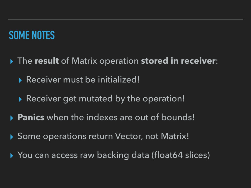 SOME NOTES ▸ The result of Matrix operation sto...