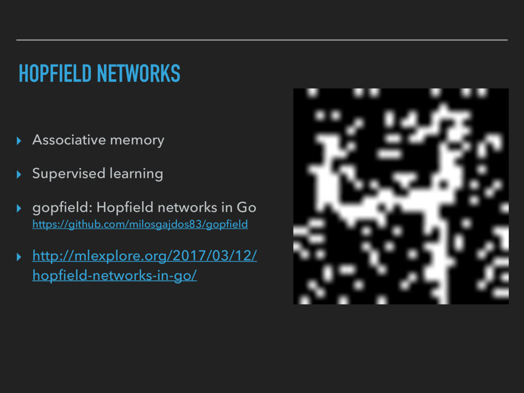 HOPFIELD NETWORKS ▸ Associative memory ▸ Superv...