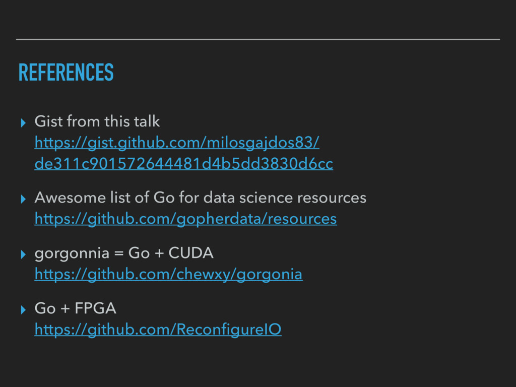 REFERENCES ▸ Gist from this talk https://gist....