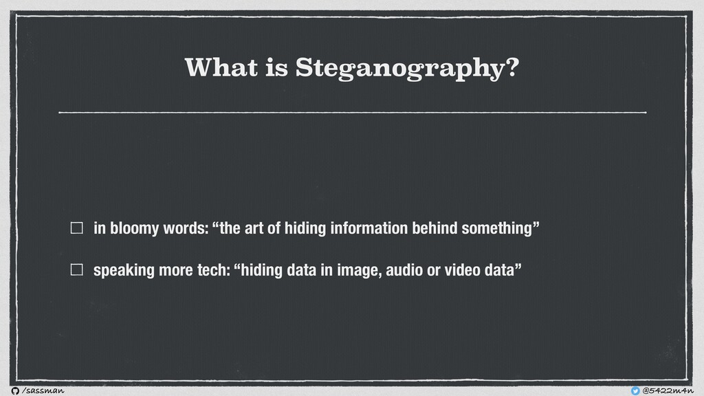 """What is Steganography? in bloomy words: """"the ar..."""
