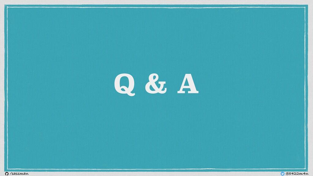 Q & A @5422m4n /sassman