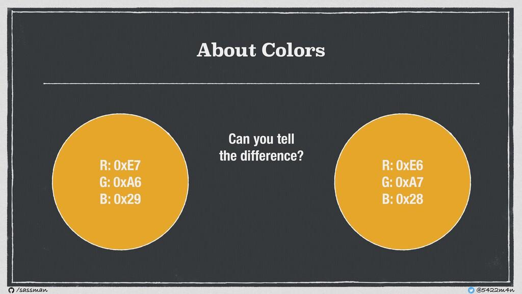 About Colors R: 0xE7 G: 0xA6 B: 0x29 R: 0xE6 G:...