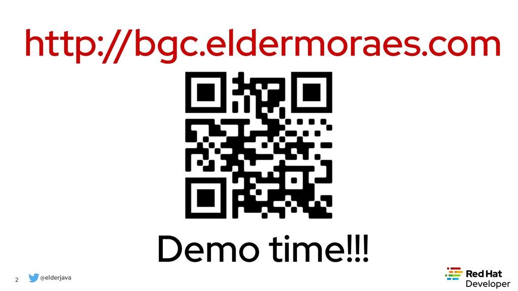 @elderjava 2 Demo time!!! http://bgc.eldermorae...
