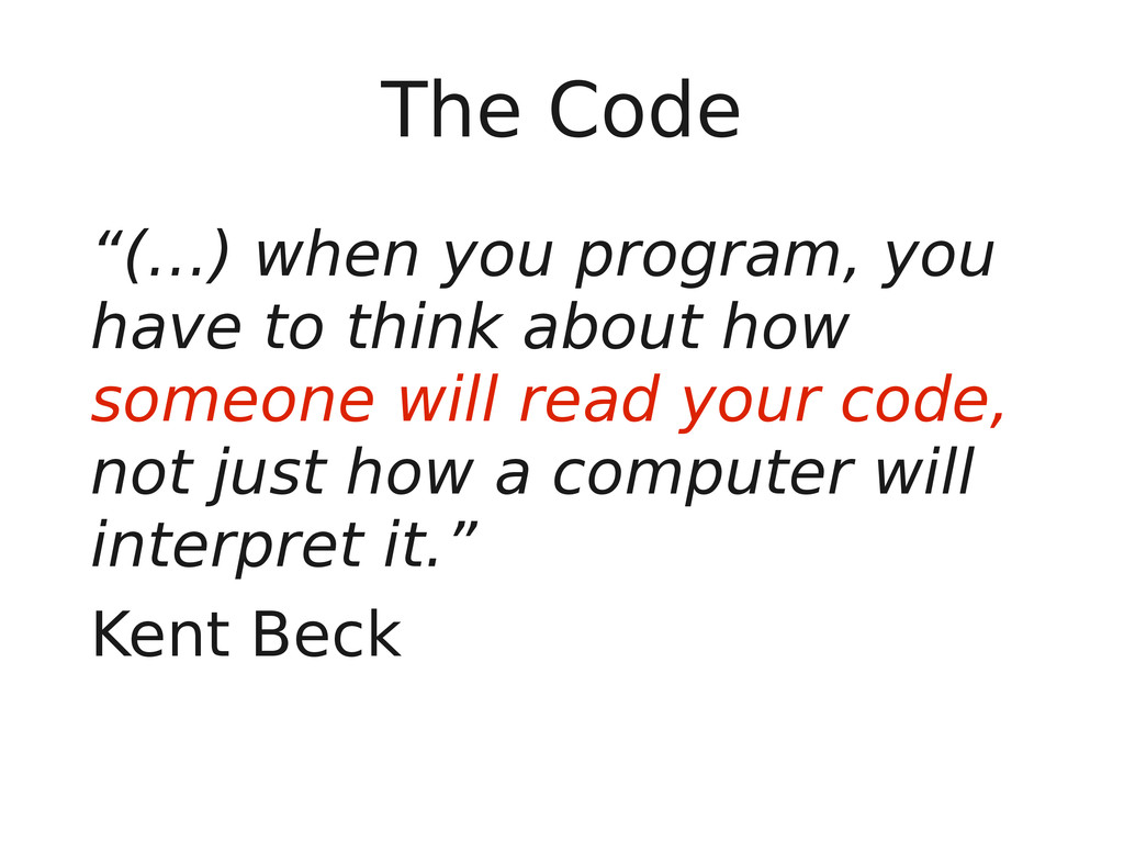 "The Code ""(…) when you program, you have to thi..."