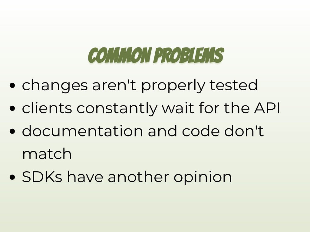 COMMON PROBLEMS changes aren't properly tested ...