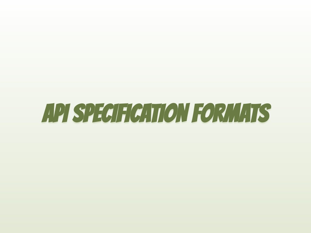 API SPECIFICATION FORMATS