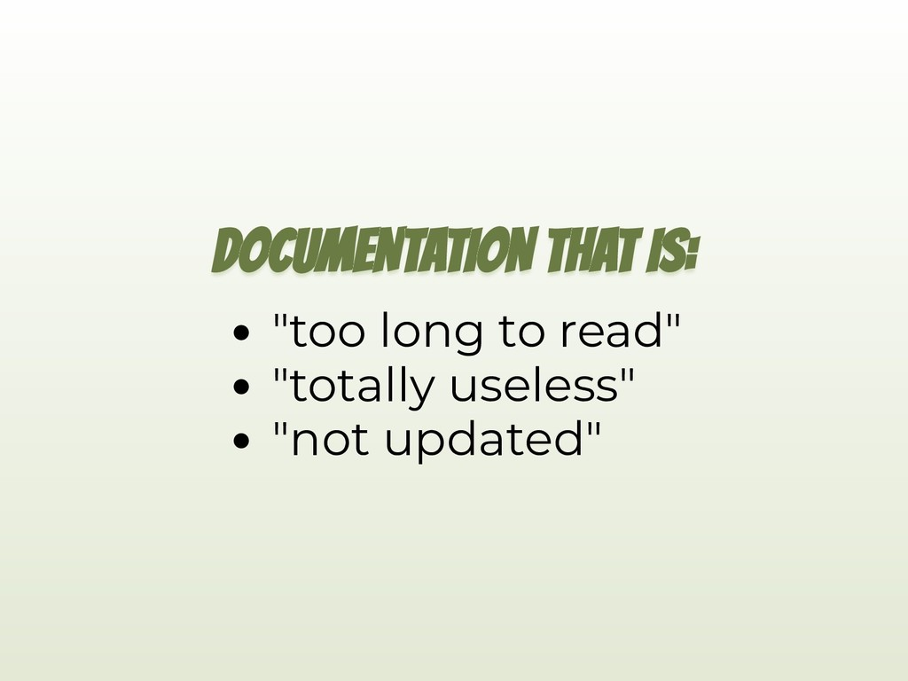 "DOCUMENTATION THAT IS: ""too long to read"" ""tota..."