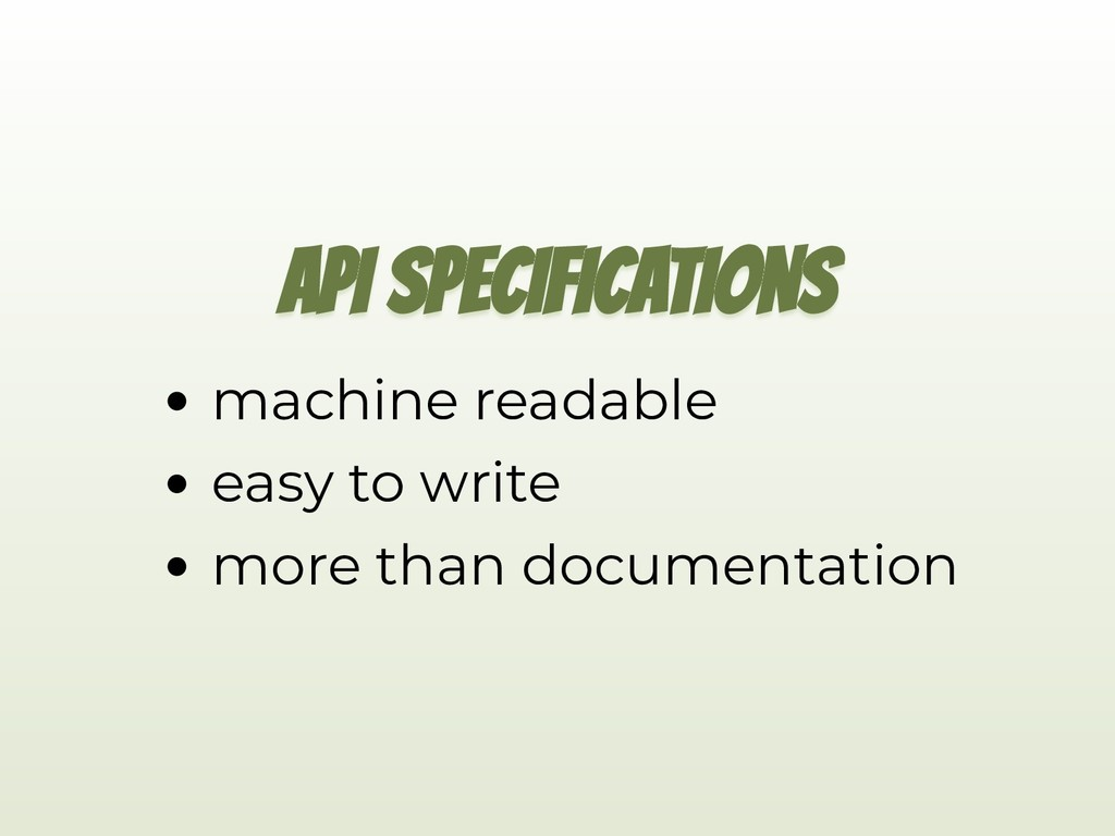 API SPECIFICATIONS machine readable easy to wri...