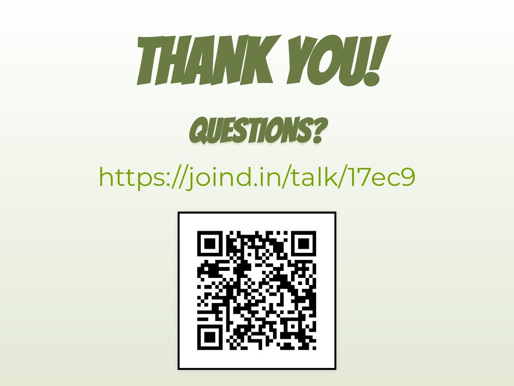 THANK YOU! QUESTIONS? https://joind.in/talk/17e...