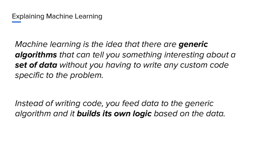 Explaining Machine Learning Machine learning is...