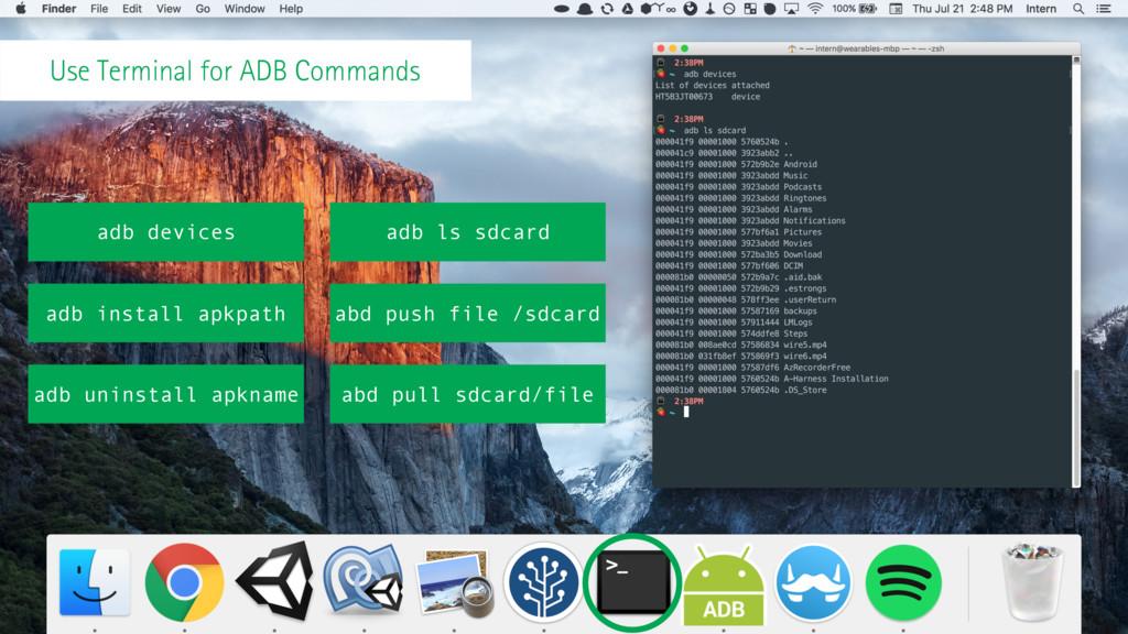 Use Terminal for ADB Commands adb devices adb l...