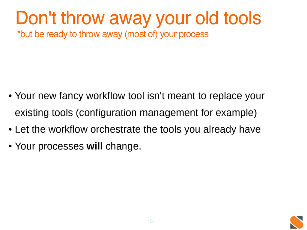 15 Don't throw away your old tools *but be read...