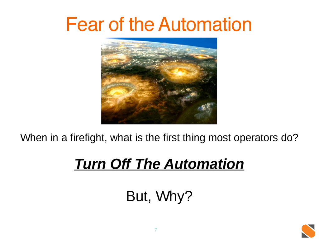 7 Fear of the Automation When in a firefight, w...