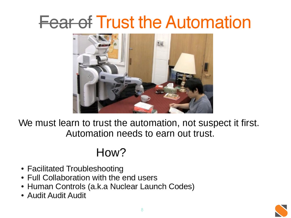 8 Fear of Trust the Automation We must learn to...