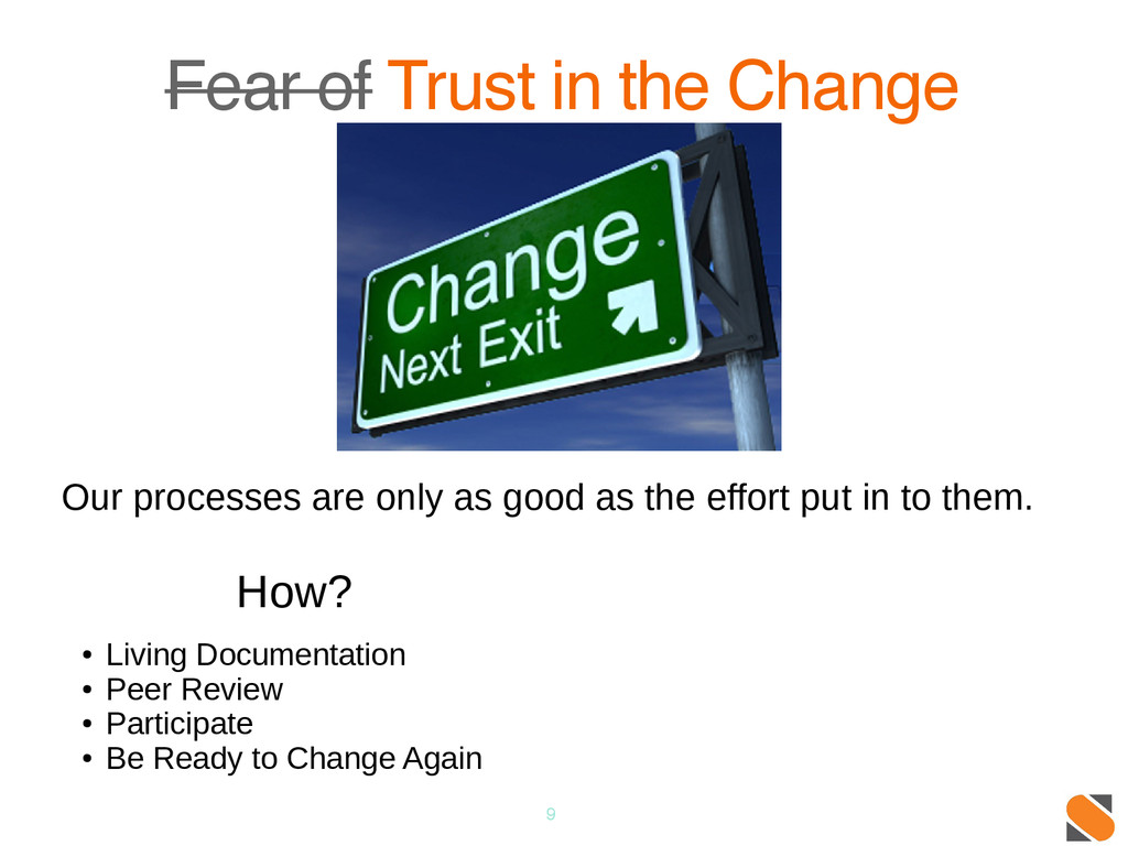 9 Fear of Trust in the Change Our processes are...
