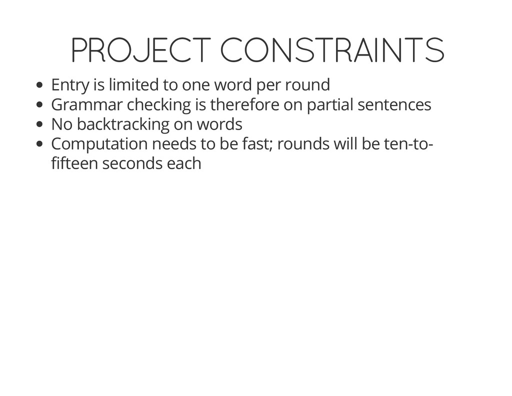 PROJECT CONSTRAINTS Entry is limited to one wor...