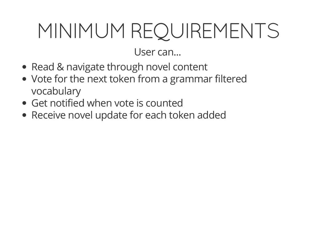 MINIMUM REQUIREMENTS User can... Read & navigat...