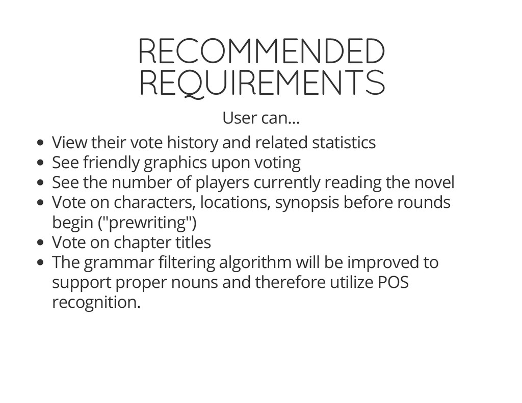 RECOMMENDED REQUIREMENTS User can... View their...