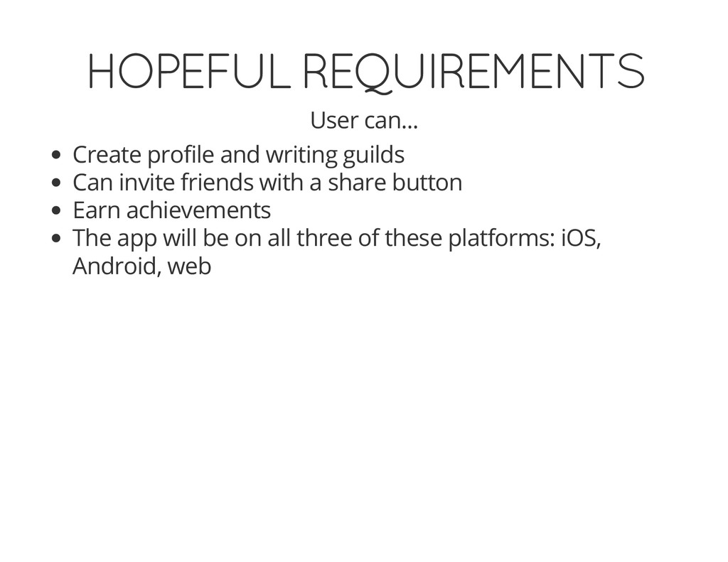 HOPEFUL REQUIREMENTS User can... Create profile...