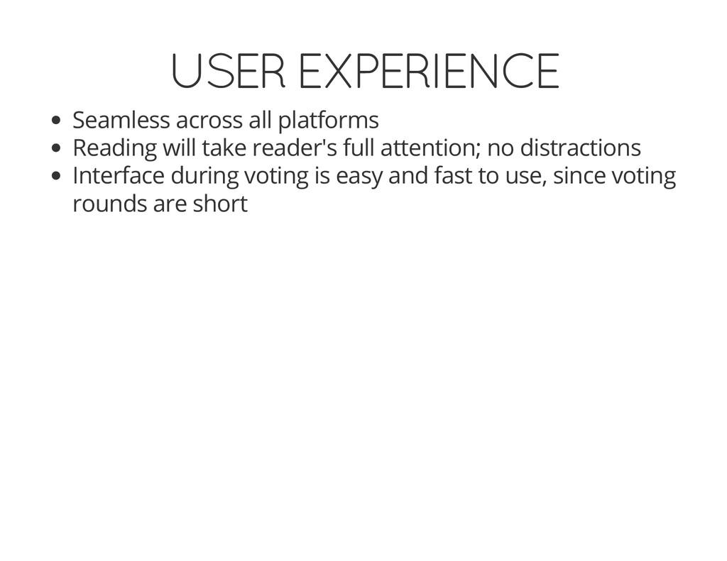 USER EXPERIENCE Seamless across all platforms R...