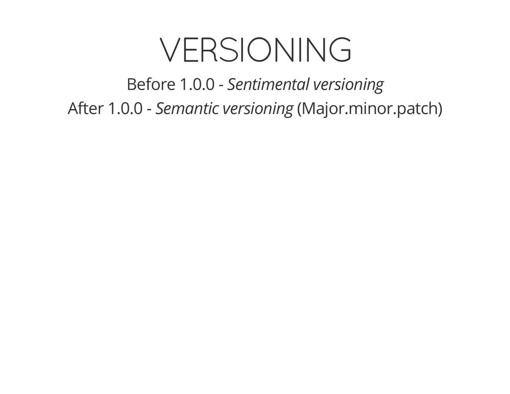 VERSIONING Before 1.0.0 - Sentimental versionin...