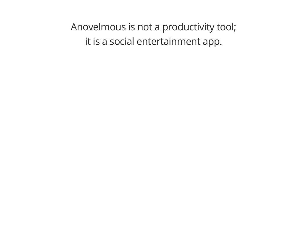 Anovelmous is not a productivity tool; it is a ...