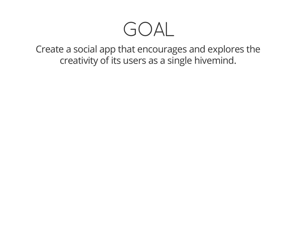 GOAL Create a social app that encourages and ex...