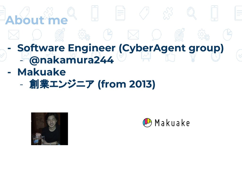 - Software Engineer (CyberAgent group) - @nakam...