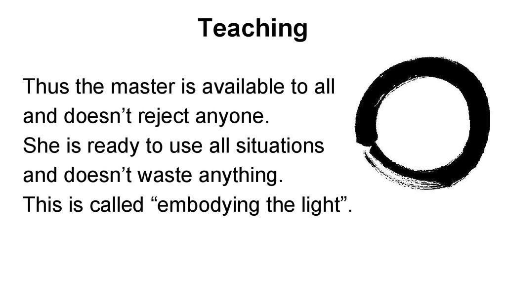 Teaching Thus the master is available to all an...