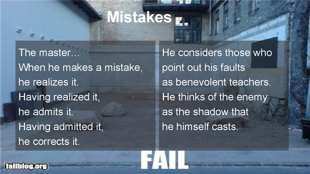 Mistakes The master… When he makes a mistake, h...