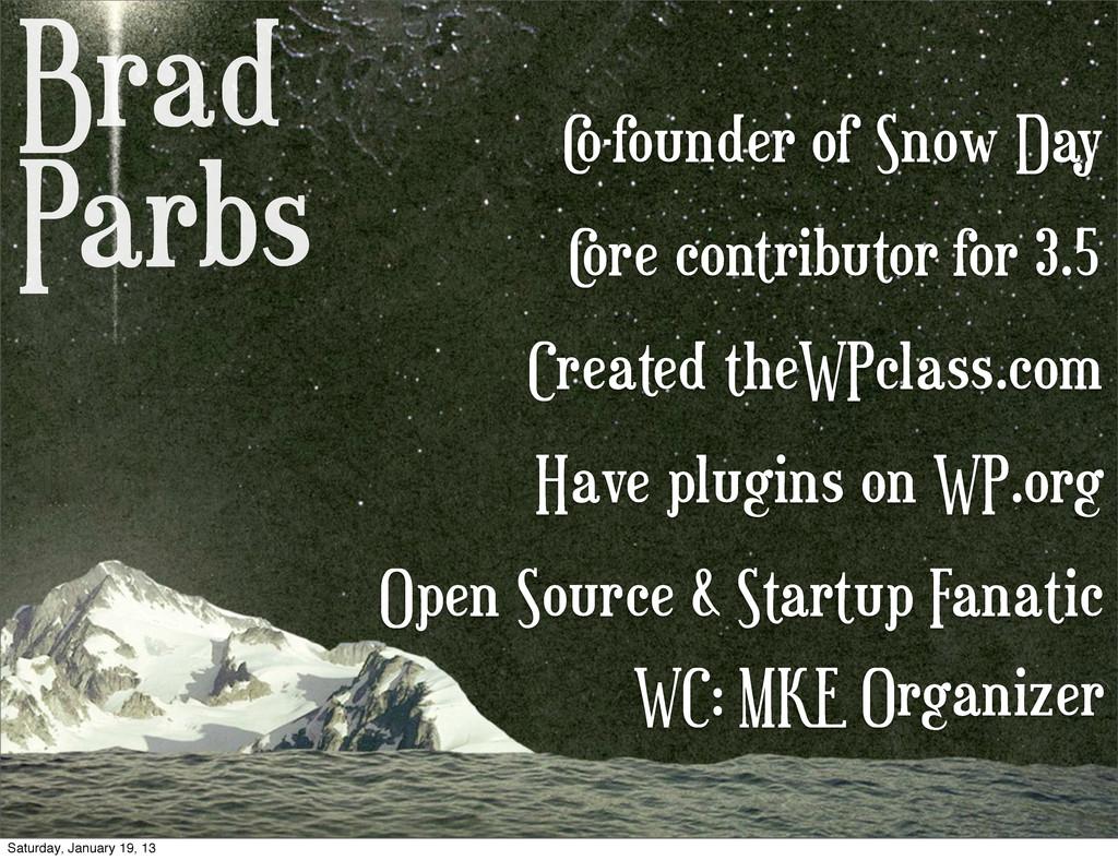 Brad Parbs C ore contributor for 3.5 C o-founde...