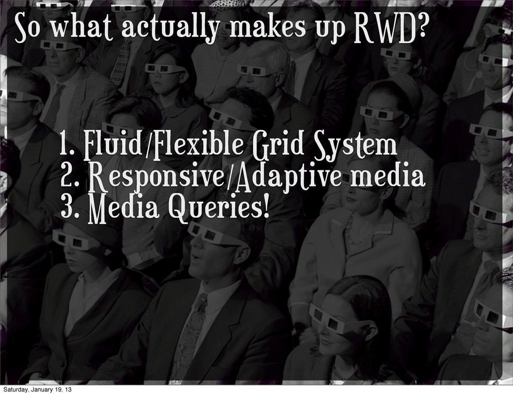 So what actually makes up RWD? 1. Fluid/Flexibl...