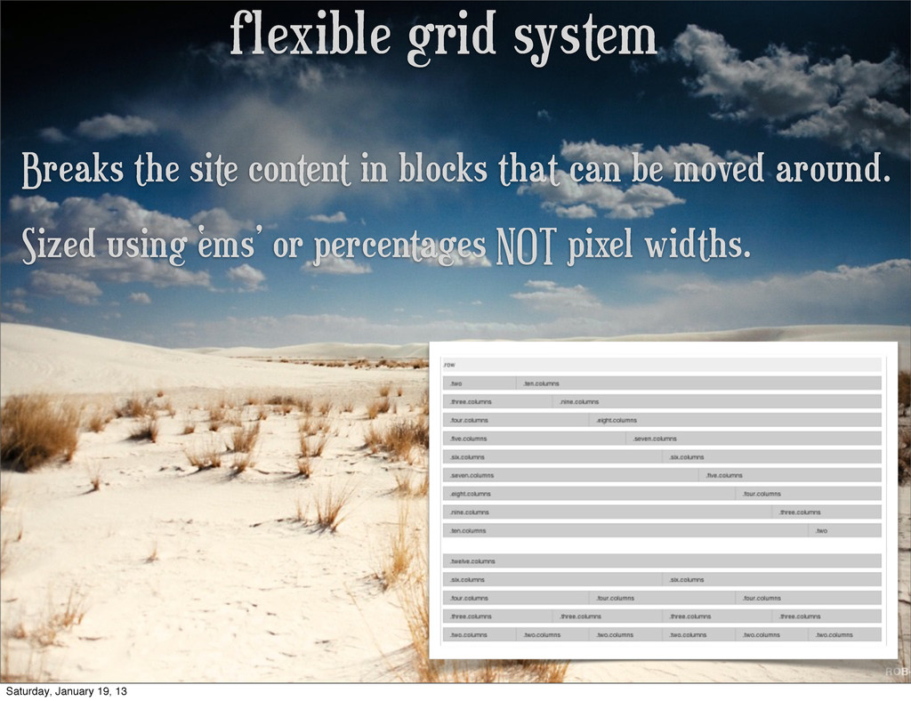 flexible grid system Breaks the site content in...