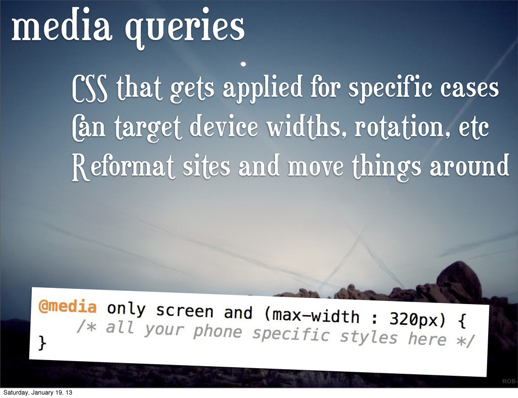 media queries CSS that gets applied for specifi...