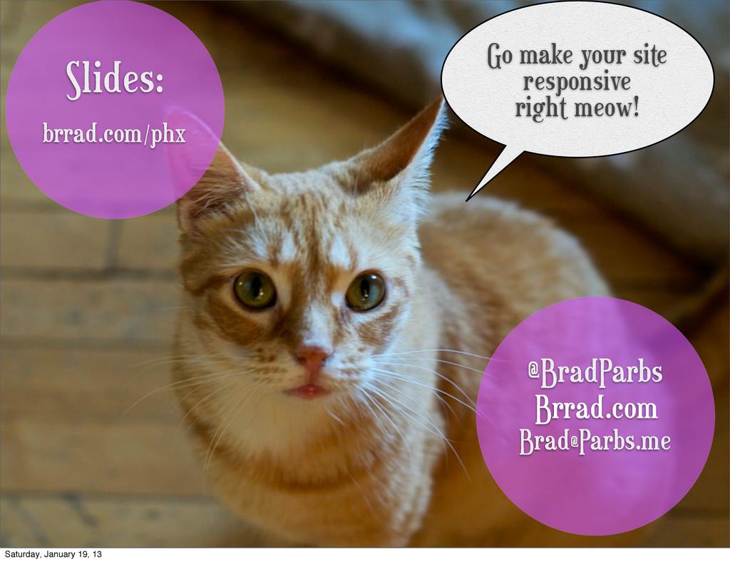 @BradParbs Brrad.com Brad@Parbs.me Go make your...