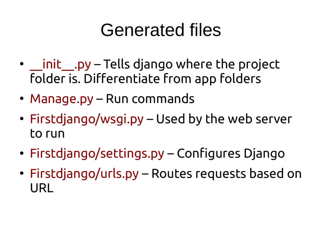 Generated files ● __init__.py – Tells django wh...