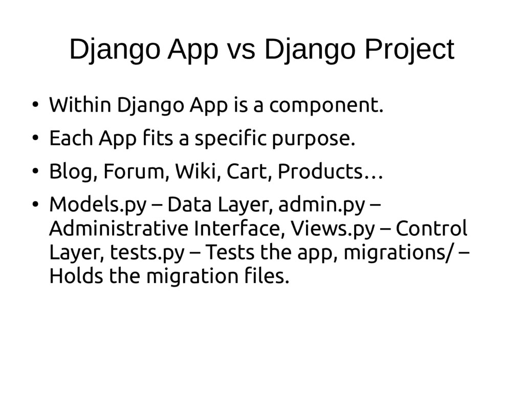 Django App vs Django Project ● Within Django Ap...