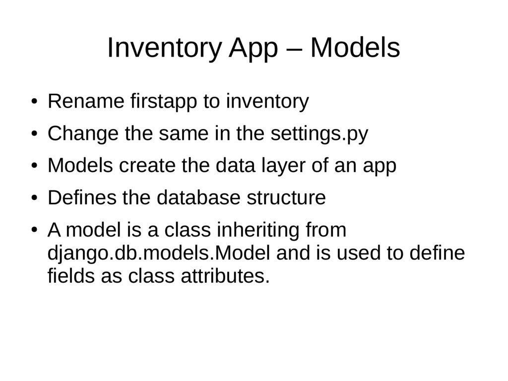 Inventory App – Models ● Rename firstapp to inv...