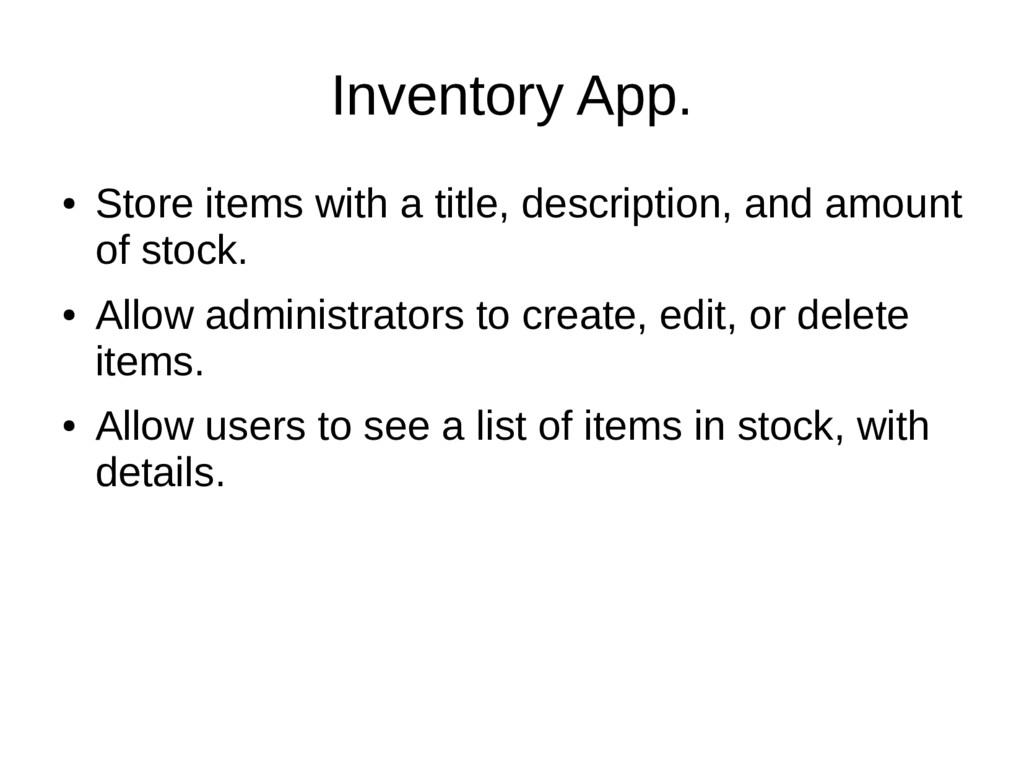 Inventory App. ● Store items with a title, desc...