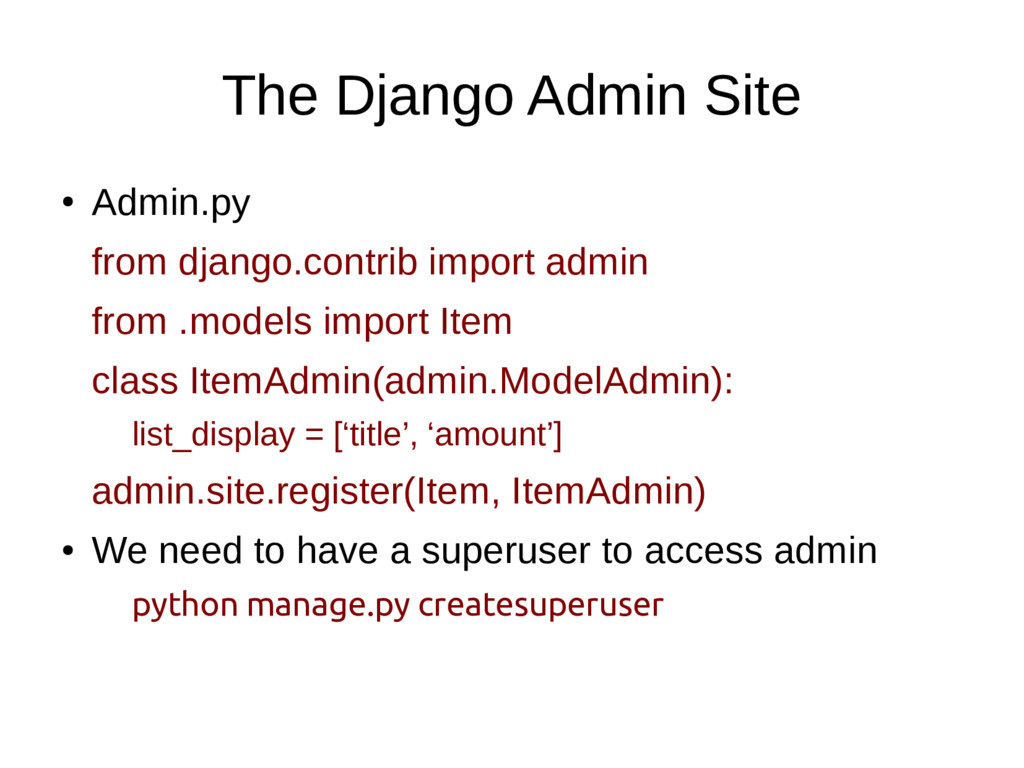 The Django Admin Site ● Admin.py from django.co...