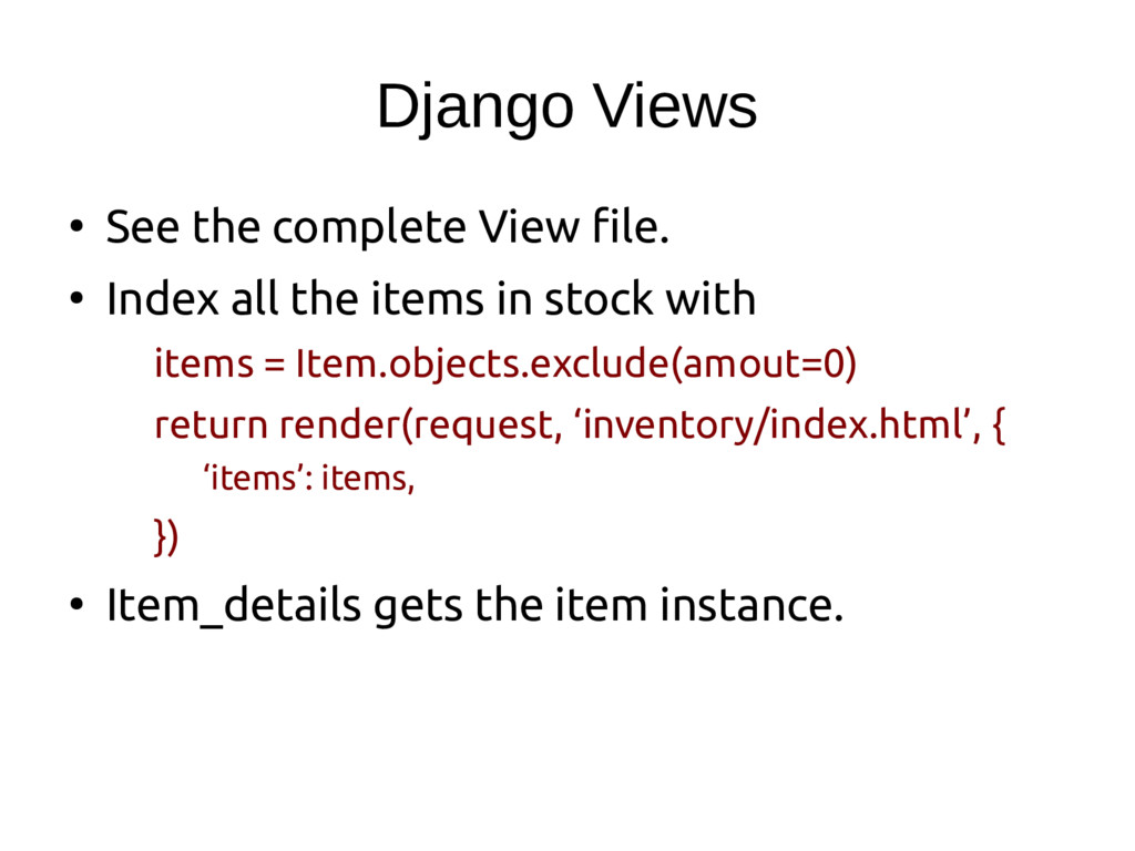 Django Views ● See the complete View file. ● In...