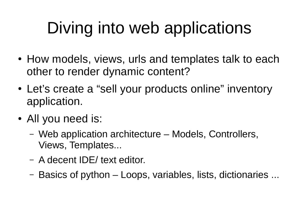 Diving into web applications ● How models, view...