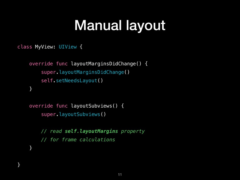 Manual layout !11 class MyView: UIView { overri...