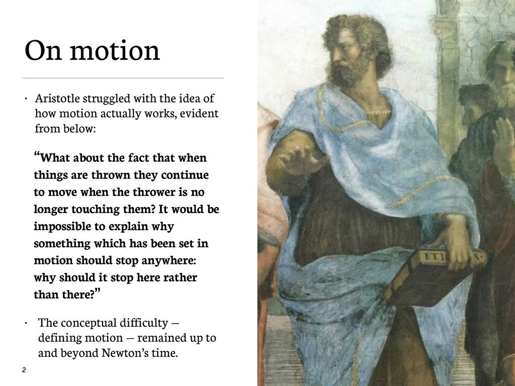On motion • Aristotle struggled with the idea o...