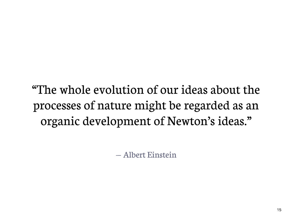 "— Albert Einstein ""The whole evolution of our i..."
