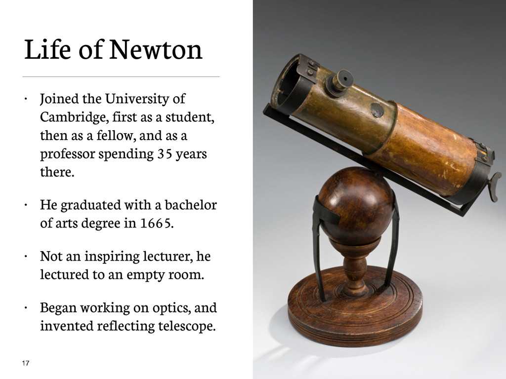 Life of Newton • Joined the University of Cambr...